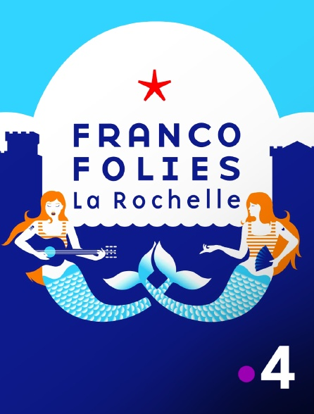 France 4 - Francofolies de La Rochelle