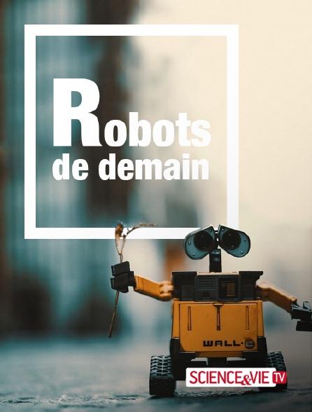 Science et Vie TV - Robots de demain