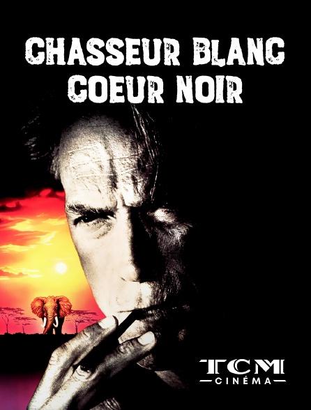 TCM Cinéma - Chasseur blanc, coeur noir