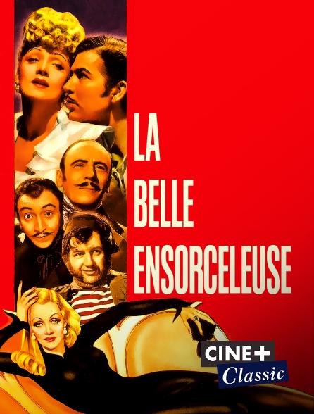Ciné+ Classic - La belle ensorceleuse