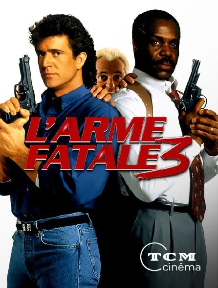 TCM Cinéma - L'arme fatale 3