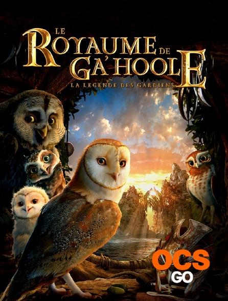 OCS Go - Le royaume de Ga'Hoole : la légende des gardiens