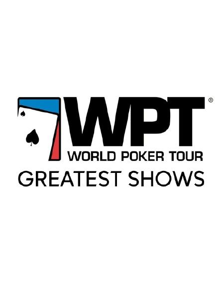 World Poker Tour Greatest Shows