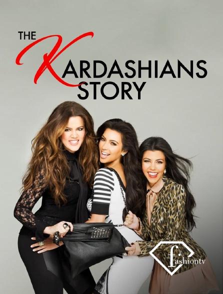 Fashion TV - The Kardashians Story