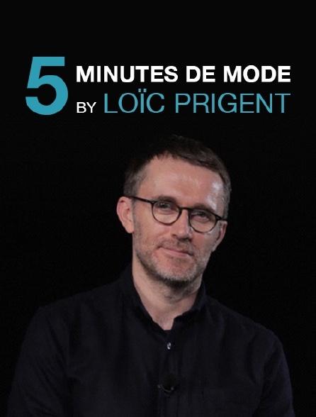 5 minutes de mode by Loïc Prigent