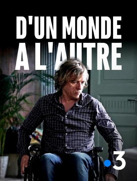 France 3 - D'un monde à l'autre
