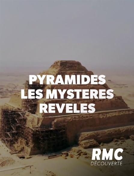 RMC Découverte - Pyramides : les mystères révélés