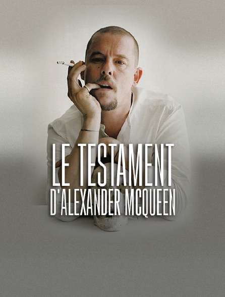 Le testament d'Alexander McQueen