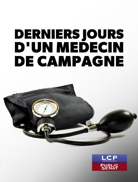 LCP Public Sénat - Derniers jours d'un médecin de campagne
