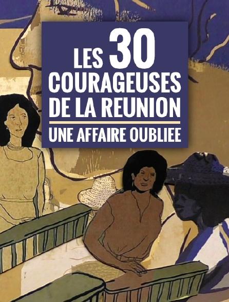 Les 30 courageuses de La Réunion, une affaire oubliée