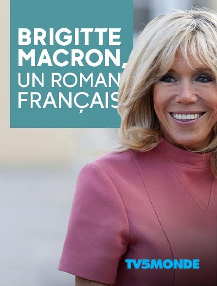 TV5MONDE - Brigitte Macron, un roman français
