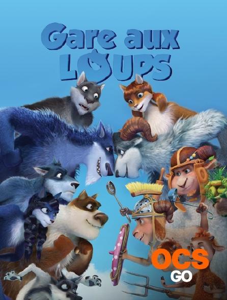 OCS Go - Gare aux loups