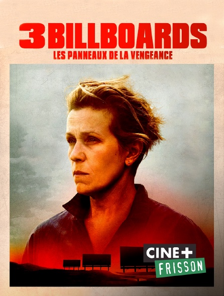 Ciné+ Frisson - 3 Billboards : les panneaux de la vengeance
