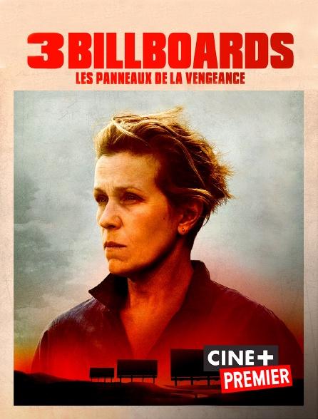 Ciné+ Premier - 3 Billboards : les panneaux de la vengeance