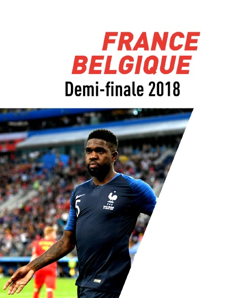 Coupe du monde 2018 : Football - France / Belgique