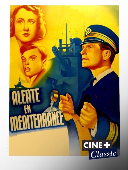 Ciné+ Classic - Alerte en Méditerranée