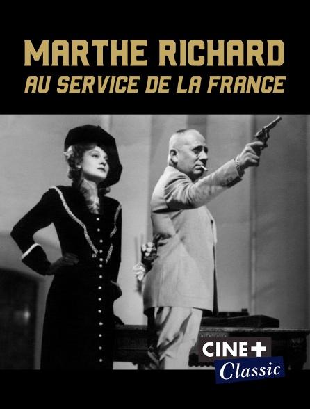 Ciné+ Classic - Marthe Richard au service de la France