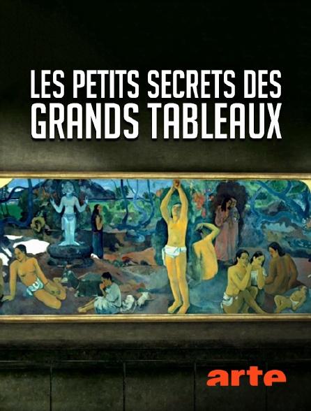 Arte - Les petits secrets des grands tableaux