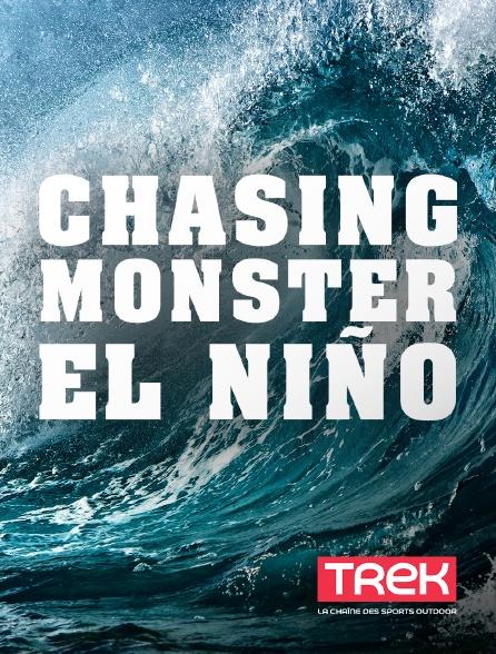 Trek - Chasing Monsters : El Niño