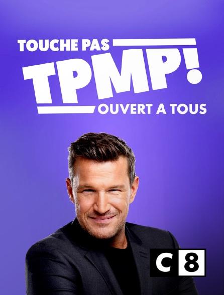 C8 - TPMP ouvert à tous !
