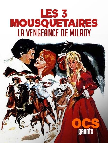 OCS Géants - Les trois mousquetaires : la vengeance de Milady