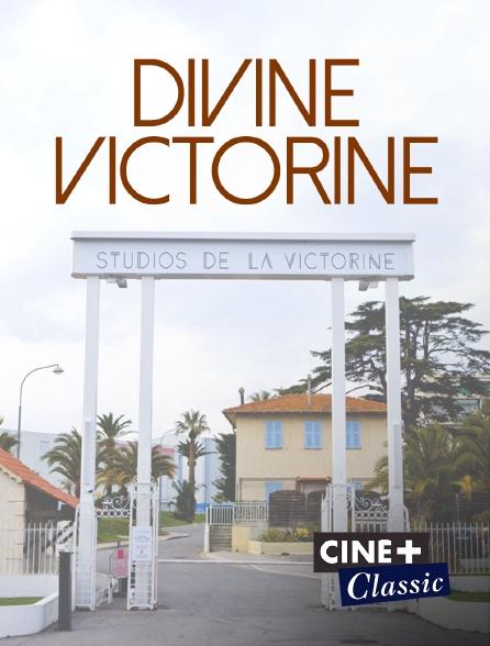 Ciné+ Classic - Divine Victorine