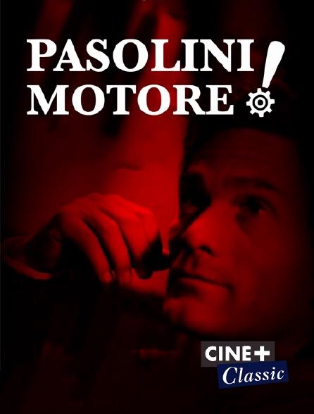 Ciné+ Classic - Pasolini motore !