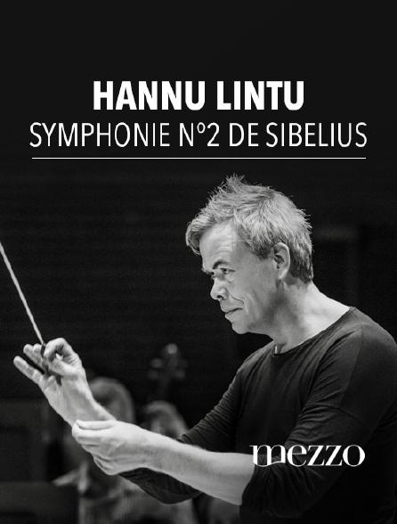Mezzo - Hannu Lintu dirige la Symphonie n°2 de Sibelius