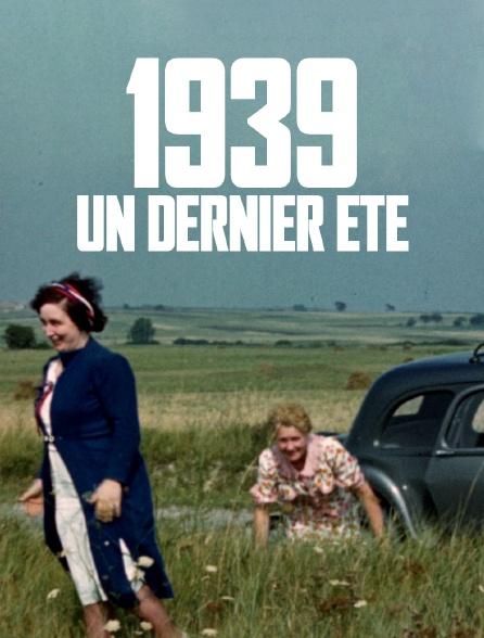 1939, un dernier été