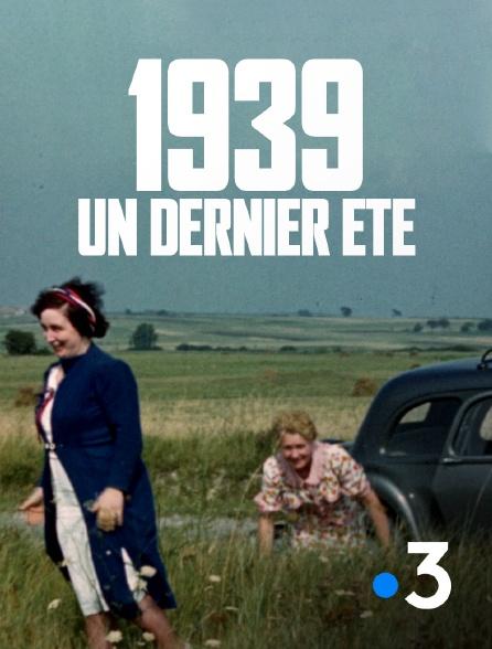 France 3 - 1939, un dernier été
