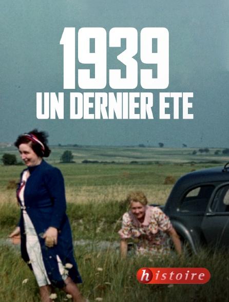 Histoire - 1939, un dernier été