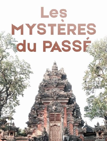 Les mystères du passé