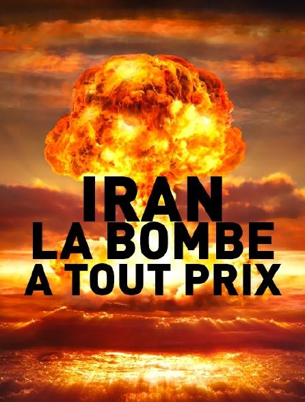 Iran : la bombe à tout prix
