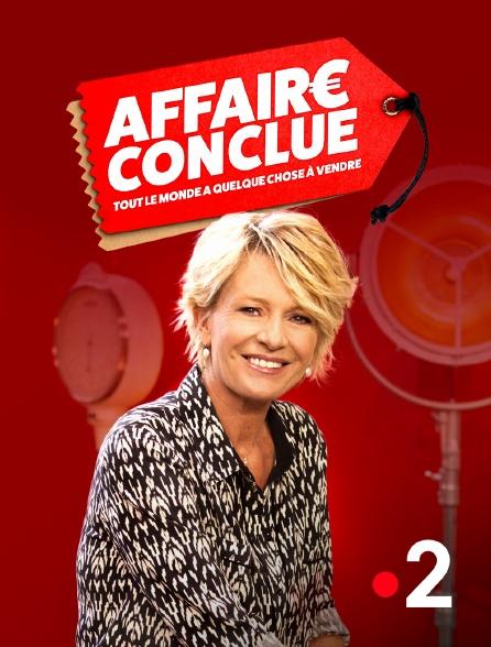 France 2 - Affaire conclue, tout le monde a quelque chose à vendre