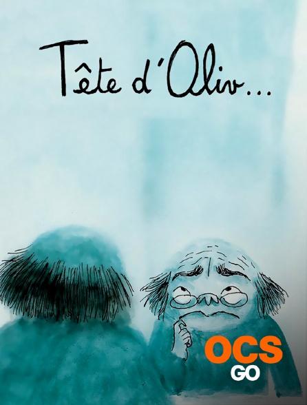 OCS Go - Tête d'Oliv...
