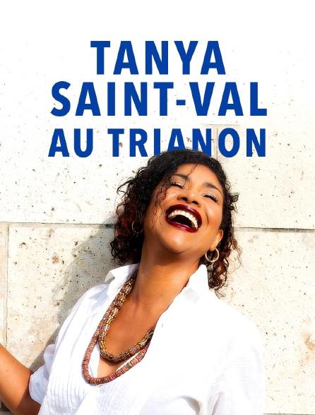 Tanya Saint-Val au Trianon