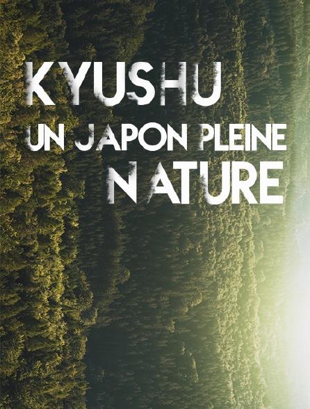 Kyushu, un Japon pleine nature