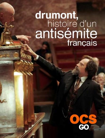 OCS Go - Drumont, histoire d'un antisémite français