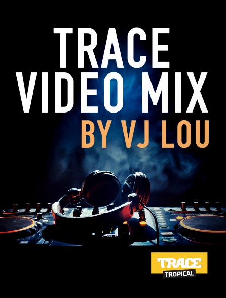 Trace Tropical - Trace Video Mix by VJ Lou