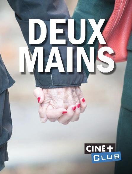 Ciné+ Club - Deux mains