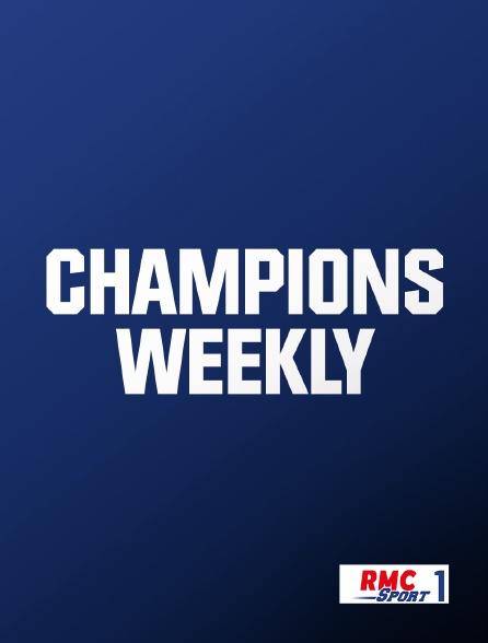 RMC Sport 1 - Champions Weekly
