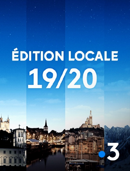 France 3 - 19/20 : Edition locale