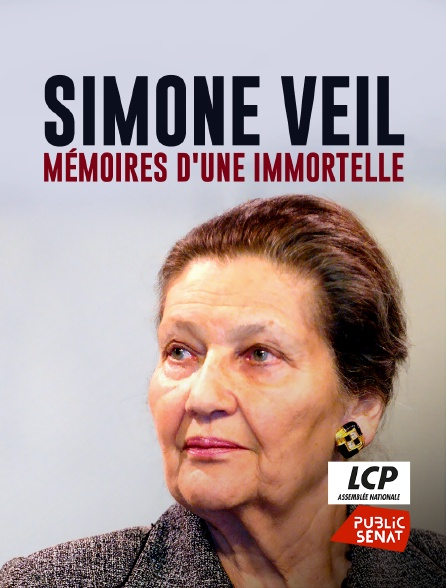 LCP Public Sénat - Simone Veil, mémoire d'une immortelle