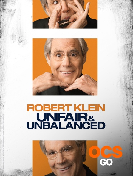 OCS Go - Robert Klein : Unfair and Unbalanced