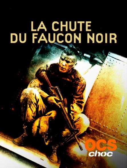 OCS Choc - La chute du Faucon noir