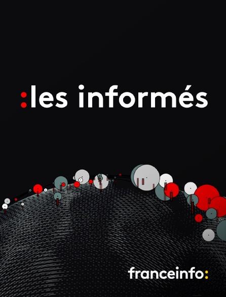 franceinfo: - Les informés