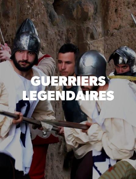 Guerriers légendaires