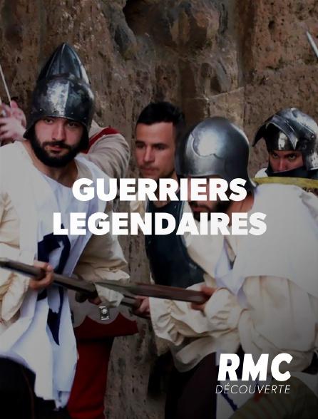 RMC Découverte - Guerriers légendaires