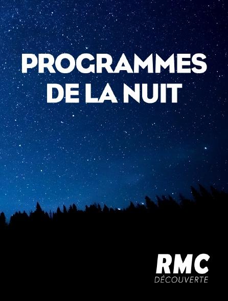 RMC Découverte - Programmes de la nuit
