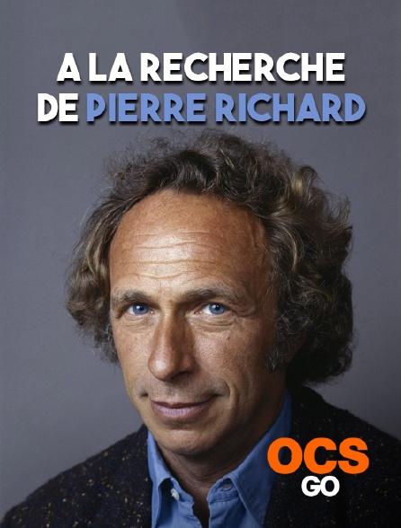 OCS Go - A la recherche de Pierre Richard